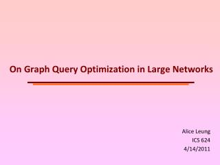 On Graph Query Optimization in Large Networks