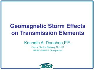 Geomagnetic Storm Effects on Transmission Elements