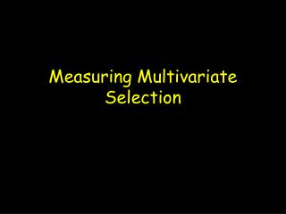 Measuring Multivariate Selection