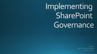 Implementing  SharePoint  Governance