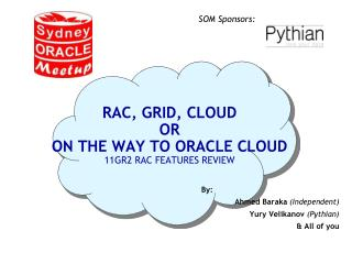 RAC , Grid, Cloud or  on the way to Oracle Cloud 11GR2  RAC  features review