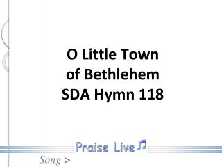 O Little Town  of Bethlehem SDA Hymn 118