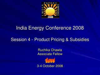 India Energy Conference 2008  Session 4 - Product Pricing & Subsidies