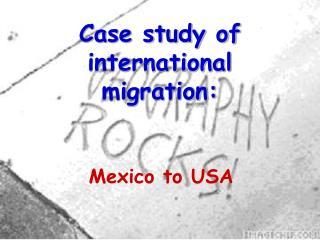 Case study of international migration: