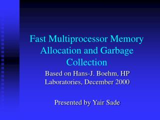 Fast Multiprocessor Memory Allocation and Garbage Collection