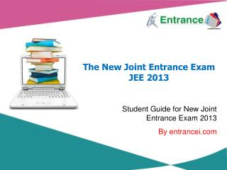 The New Joint Entrance Exam JEE 2013