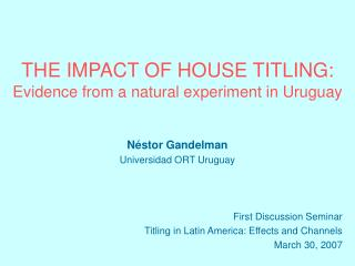 THE IMPACT OF HOUSE TITLING: Evidence from a natural experiment in Uruguay