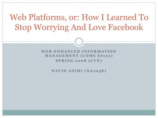 Web Platforms, or: How I Learned To Stop Worrying And Love  Facebook