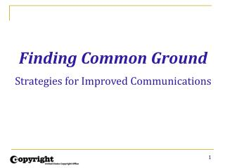 Finding Common Ground Strategies for Improved Communications