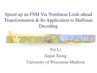 Speed up an FSM Via Nonlinear Look-ahead Transformation & Its Application to Huffman Decoding