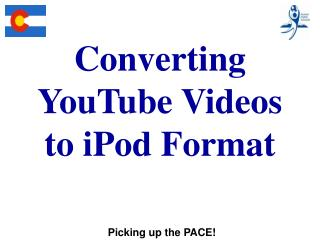 Converting YouTube Videos to iPod Format