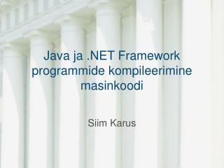 Java ja .NET Framework programmide kompileerimine masinkoodi