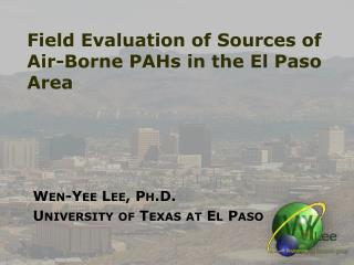 Field  Evaluation of Sources of Air-Borne PAHs in the El Paso  Area