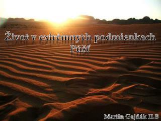 Život v extrémnych podmienkach Púšť