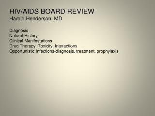 HIV/AIDS BOARD REVIEW Harold Henderson, MD