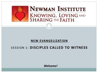 New Evangelization Session 1:  Disciples Called to Witness