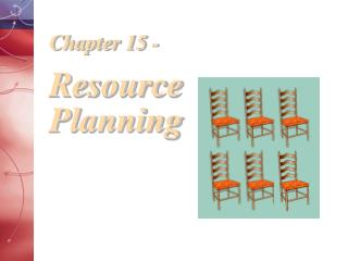 Chapter 15 - Resource Planning