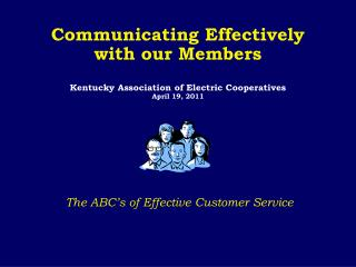 Communicating Effectively with our Members Kentucky Association of Electric Cooperatives