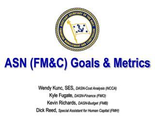 ASN (FM&C) Goals & Metrics