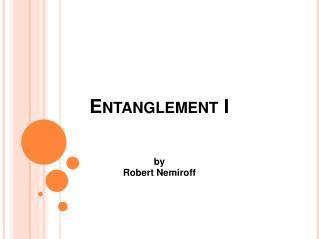 Entanglement I