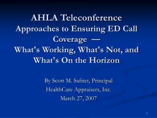By Scott M. Safriet, Principal HealthCare Appraisers, Inc. March 27, 2007