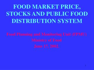 FOOD MARKET PRICE, STOCKS AND PUBLIC FOOD DISTRIBUTION SYSTEM