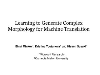 Learning to Generate Complex Morphology for Machine Translation