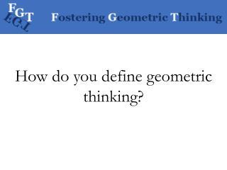 How do you define geometric thinking?