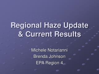 Regional Haze Update & Current Results