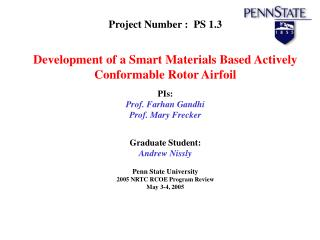 Project Number :  PS 1.3 Development of a Smart Materials Based Actively Conformable Rotor Airfoil