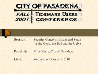 Session: Security Concerns, Issues and Setup  (or the Good, the Bad and the Ugly)