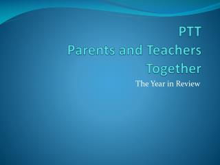 PTT Parents and Teachers Together