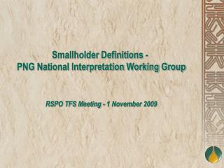 Smallholder Definitions -  PNG National Interpretation Working Group