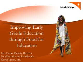 Improving Early Grade Education through Food for Education