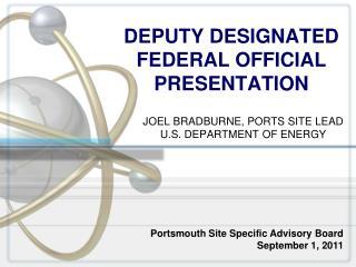 DEPUTY DESIGNATED FEDERAL OFFICIAL PRESENTATION