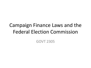 Campaign Finance Laws and the Federal Election Commission