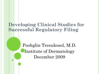 Developing Clinical Studies for Successful Regulatory Filing