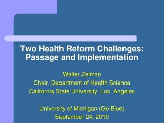 Two Health Reform Challenges:  Passage and Implementation