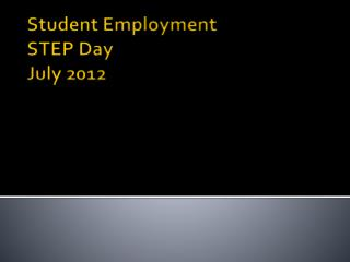 Student Employment STEP Day July 2012