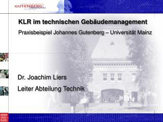 KLR im technischen Gebäudemanagement Praxisbeispiel Johannes Gutenberg – Universität Mainz