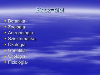 Biosz=�let