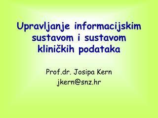 Upravljanje informacijskim sustavom i sustavom kliničkih podataka