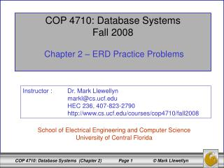 COP 4710: Database Systems Fall 2008 Chapter 2 – ERD Practice Problems