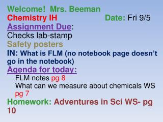 Welcome!  Mrs.  Beeman Chemistry  IH  Date : Fri 9/5 Assignment Due :  Checks lab-stamp