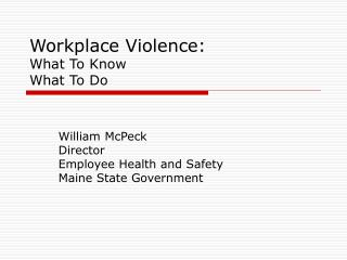 Workplace Violence: What To Know What To Do