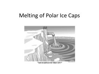 Melting of Polar Ice Caps