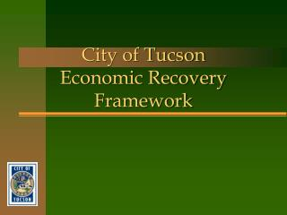 City of Tucson Economic Recovery Framework