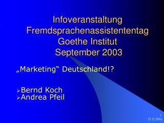 Infoveranstaltung Fremdsprachenassistententag  Goethe Institut  September 2003