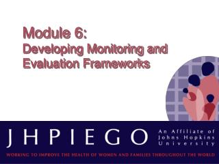 Module 6:   Developing Monitoring and Evaluation Frameworks