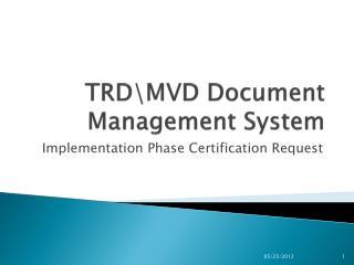 TRD\MVD Document Management System